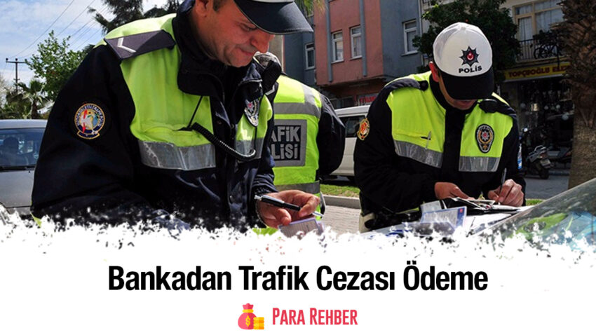 Bankadan Trafik Cezası Ödeme